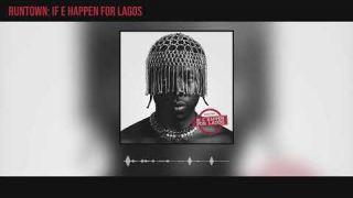 Runtown - If E Happen For Lagos (Official Audio)