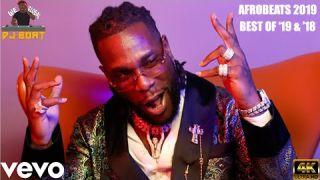 AFROBEATS 2019 Video Mix | AFROBEATS 2020 Video MiX | AFROBEATS BEST '19, DJ BOAT (BEST OF '19, '18)