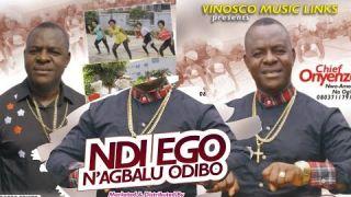 NDI EGO N'AGBALU ODIBO - Chief Onyenze Nwa Amobi | Nigerian Highlife Music